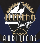 The Crystal Carnevale: The Iceberg Lounge AUDITIONS Contest