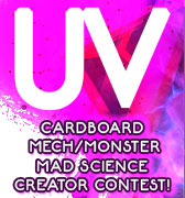 UV CARDBOARD MECH/MONSTER MAD SCIENCE CREATOR CONTEST Contest
